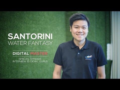 Digital Master Ep.31 1/2 - Santorini Water Fantasy กับสวนน้ำดิจิตอลของเอเชีย