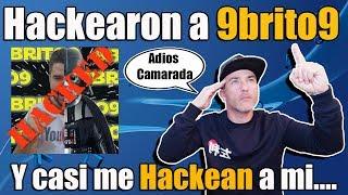 Hackearon del canal de 9Brito9 Adios Camarada - Y Casi me hackean a MI
