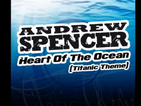 (TETA - Andrew Spencer - Heart Of The Ocean (Titanic Theme