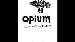 Opium la Argentina Beatnik (2014/2015)