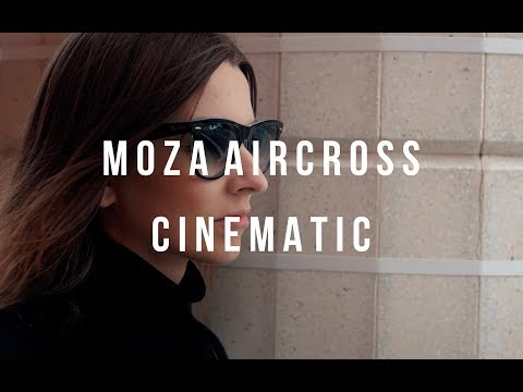 moza-aircross-cinematic-test- -sony-a6300- -sigma-30-mm