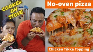 Pizza without Oven   Homemade Pizza on Tava   Chicken Tikka Pizza Recipe Cooked on Stove Top