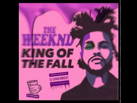 King Of The Fall-The Weeknd (Chopped & Screwed By DJ Chris Breezy)