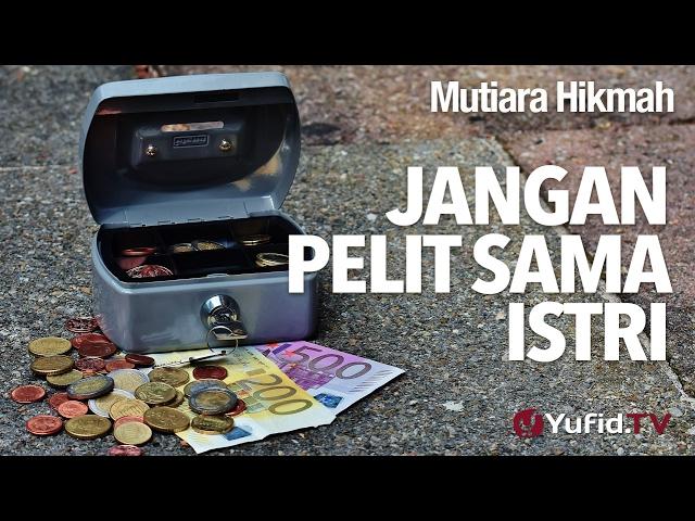 Mutiara Hikmah Jangan Pelit Sama Istri Ustadz Dr Firanda Andirja Ma