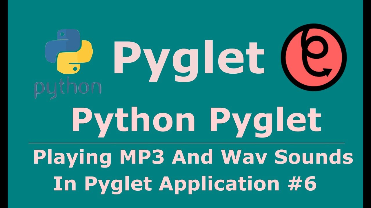 6 Pyglet Python Playing mp3 Songs