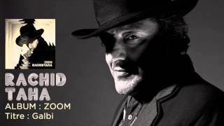 Rachid Taha - Galbi {with lyrics}