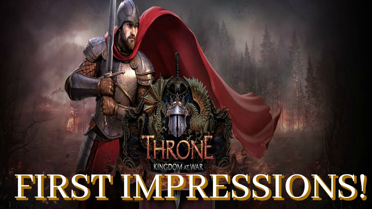 Throne Kingdom At War First Impressions 2017 Is It Worth Playing Youtube