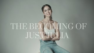 The Becoming Of Just Julia | Julia Barretto