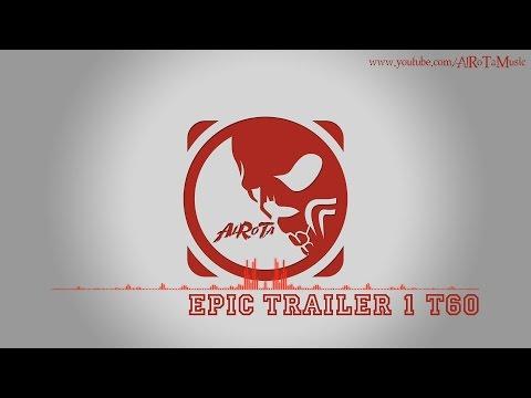 Epic Trailer 1 T60 by Jon Björk - [Action Music]