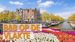 b&b op de vlakte hotel review | Hotels in Oosternijkerk | Netherlands Hotels