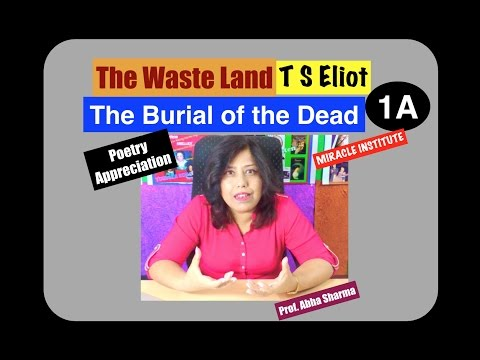 T S ELIOT The Waste Land Poem Part 1 D, The Burial of the dead : Critical Summary & Appreciation from YouTube · Duration:  14 minutes 23 seconds