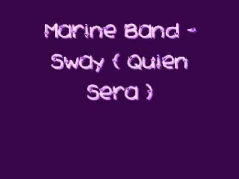 Marine Band - Sway ( Quien Sera ) Lyrics - Just Dance 2 Version