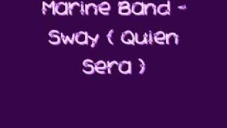 Marine Band - Sway ( Quien Sera ) Lyrics - Just Dance 2 Version