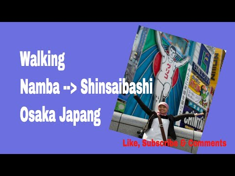 Walking from Namba to Shinsaibashi • Osaka Japan • And go to our place in Nankoguchi • Suminoeku