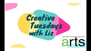 Creative Tuesdays with Liz Introduction