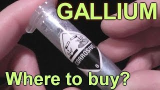 Gallium -  Where the heck do you buy it?