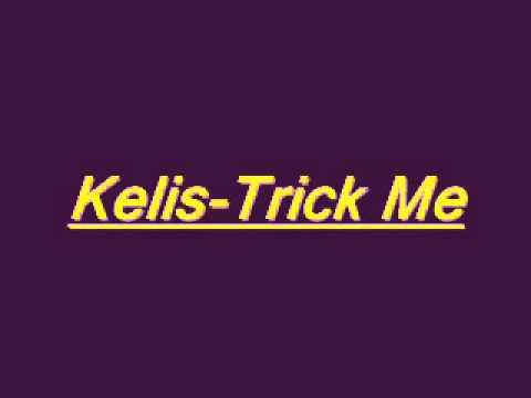 Kelis-Trick Me HQ