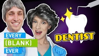 Download EVERY DENTIST EVER Mp3 and Videos