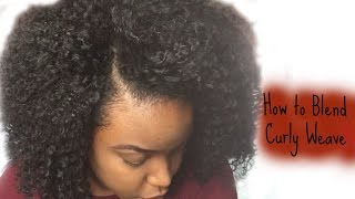 How I Blend My Natural Hair With Curly Weave