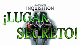 DRAGON AGE INQUISITION | ¡LUGAR SECRETO!