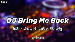 DJ Bring Me Back [Miles Away] - Bang Zoe RMX