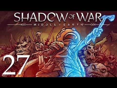 Middle Earth Shadow of War Gameplay Walkthrough Part 27: Some Old Friends