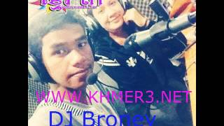 01, Dj Broney Remix  Surin  Mok Khmer Srlanh Neak ,Battambong