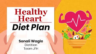Diet Plan For A Healthy Heart