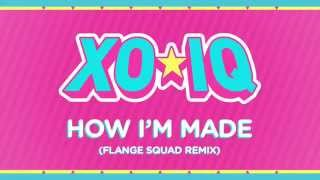 XO-IQ - How I'm Made (Flange Squad Remix) [Official Audio | From the TV Series Make It Pop]