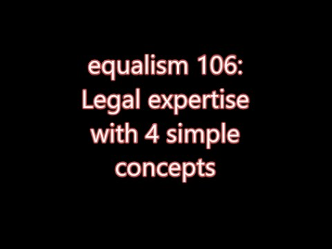equalism 106: Legal expertise with  4 simple concepts