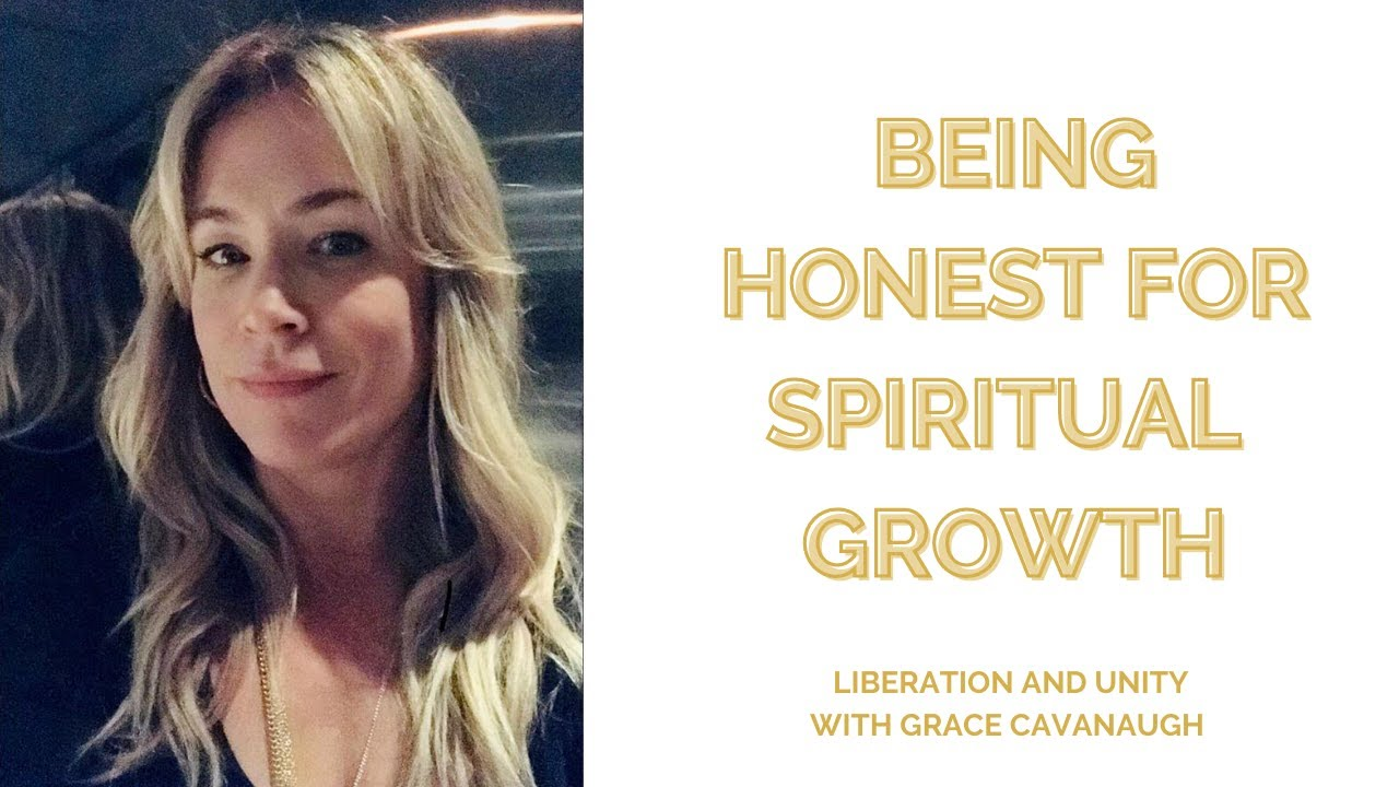 Being Honest For Spiritual Growth: Liberation & Unity with Grace Ep 2