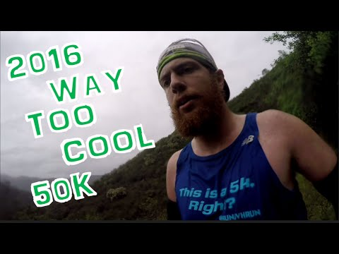 My First Ultramarathon - The 2016 Way Too Cool 50k