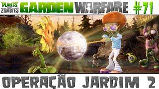 Plants vs. Zombies Garden Warfare #71 - Operação Jardim 2 [60 FPS]