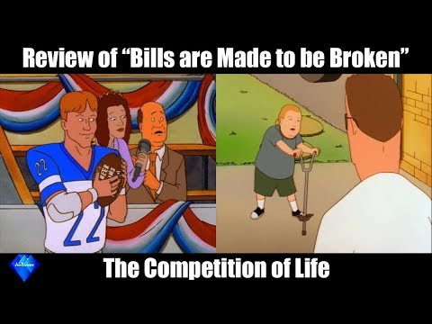Review Of Bills Are Made To Be Broken (The Competition Of Life) - King Of The Hill