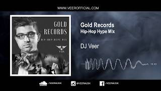 DJ Veer | Gold Records | Hip-Hop Hype Mix