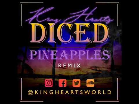 King Hearts - Diced Pineapples (Remix)