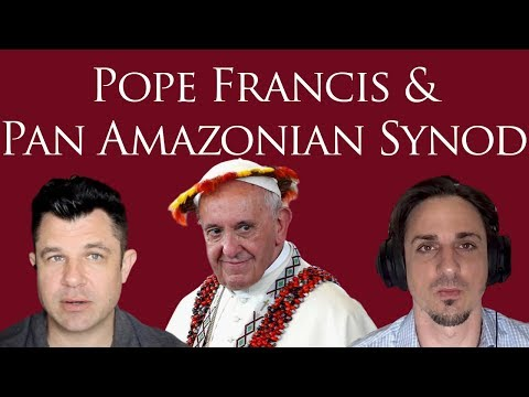Pope Francis and PanAmazonian Synod Plans Revealed #TnT Commentary