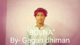 bolna (arijit singh) reprise cover |Gagan| kapoor and sons