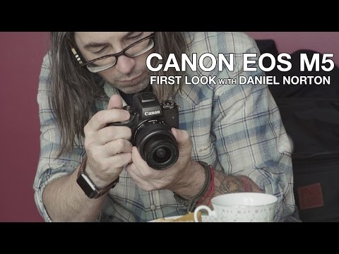 CANON EOS M5: First Look