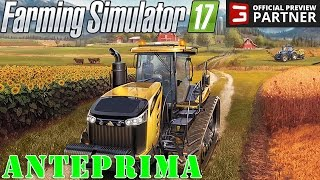 FARMING SIMULATOR 17 #1 - INIZIO DI CARRIERA IN ANTEPRIMA - FS 2017 GAMEPLAY ITA