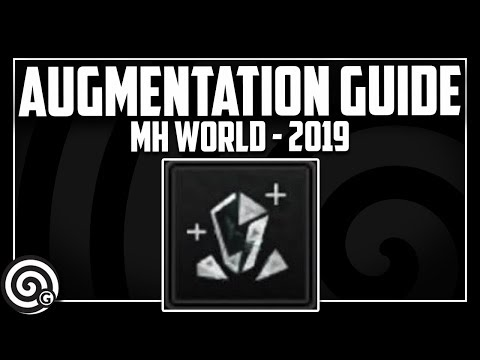 Augmentation Guide - March 2019 | Monster Hunter World thumbnail