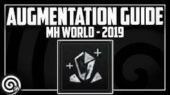 Augmentation Guide - March 2019 | Monster Hunter World