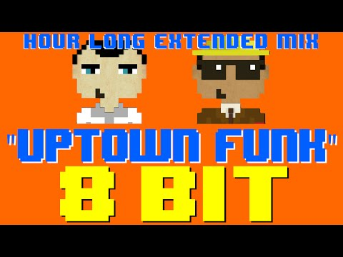 Uptown Funk (1 Hour Mix) [8 Bit Cover Tribute to Mark Ronson & Bruno Mars] - 8 Bit Universe