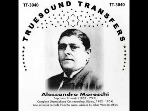 Alessandro Moreschi - Oremus pro Pontefice (1904) - Truesound Transfers