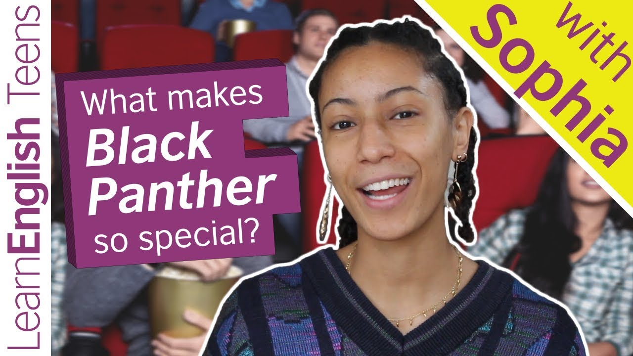 What makes Black Panther so special? - LearnEnglish – British Council MENA 2018-06-16 15:35