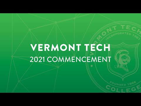 Vermont Technical College's Spring 2021 Virtual Commencement