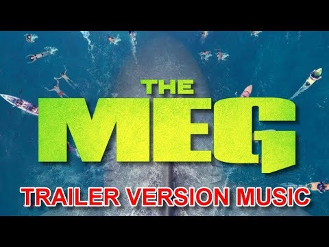 THE MEG Trailer Music Version | Official Movie Soundtrack Theme Song