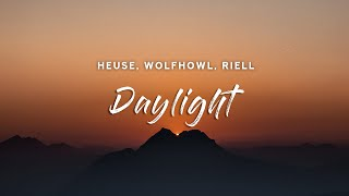 Download lagu Heuse & WOLFHOWL - Daylight (Lyrics) feat. RIELL