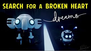 The Search for a Heart | Dreams PS4 (Game Guide)