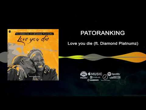 Patoranking - Love You Die [Official Audio] ft. Diamond Platnumz